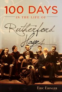 Books- 100 Days In The Life Of Rutherford Hayes
